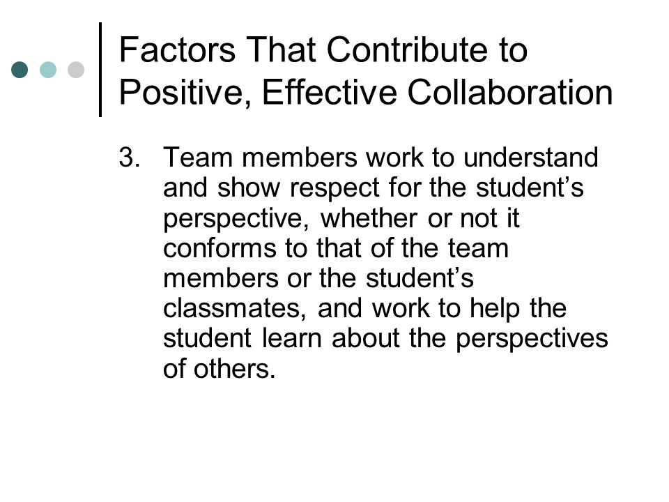 Factors That Contribute to Positive, Effective Collaboration