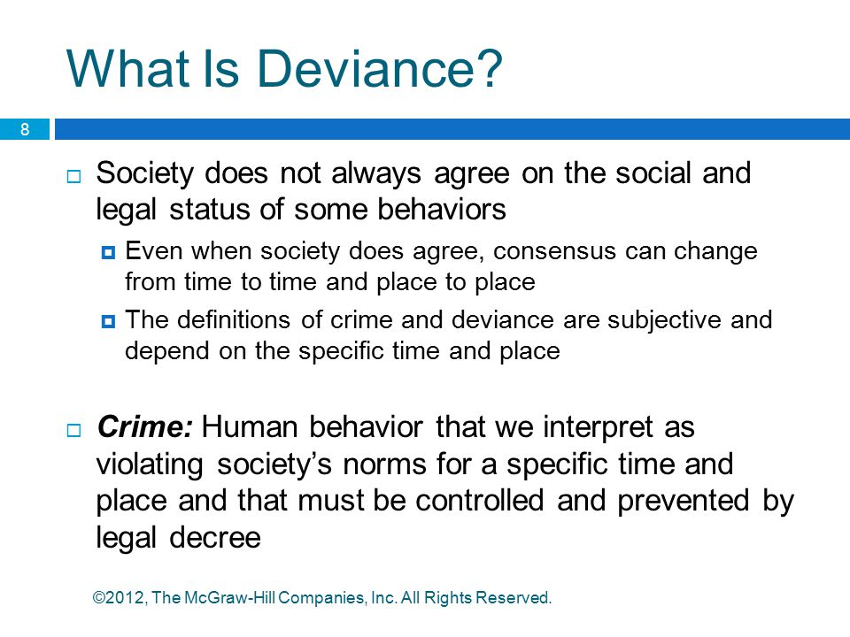 What Is Deviance Society does not always agree on the social and legal status of some behaviors.