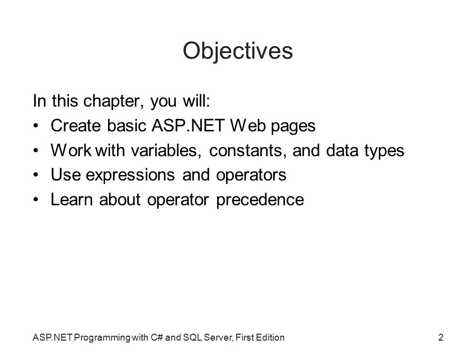Objectives In this chapter, you will: Create basic ASP.NET Web pages