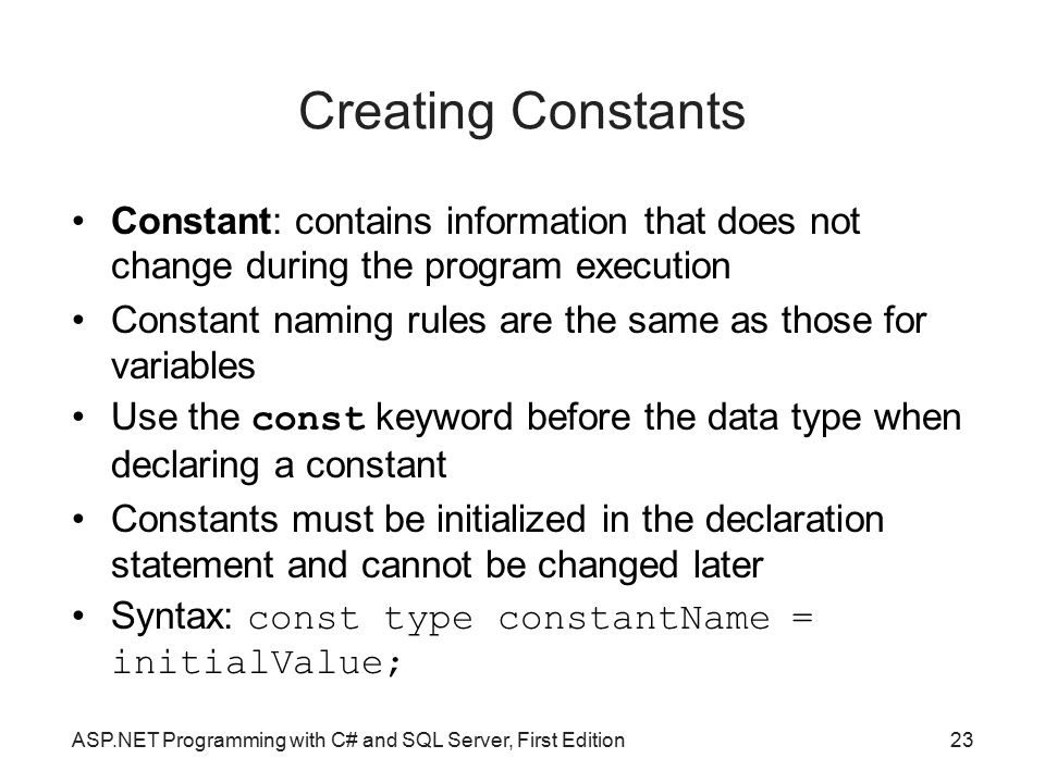 Creating Constants Constant: contains information that does not change during the program execution.