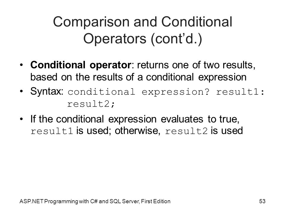 Comparison and Conditional Operators (cont'd.)
