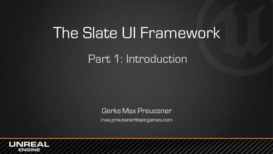 The Slate UI Framework Part 1: Introduction Gerke Max Preussner