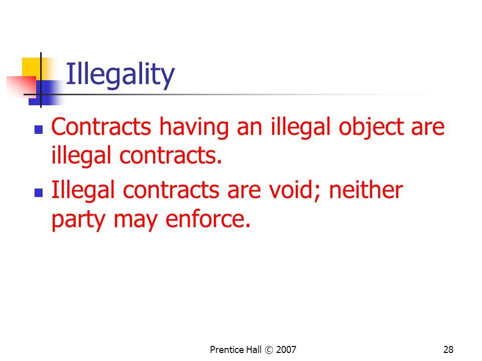 Illegality Contracts having an illegal object are illegal contracts.