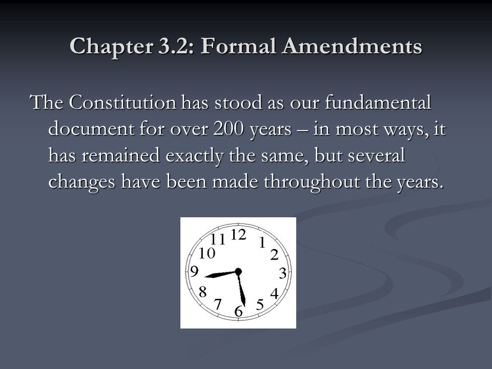 Chapter 3.2: Formal Amendments