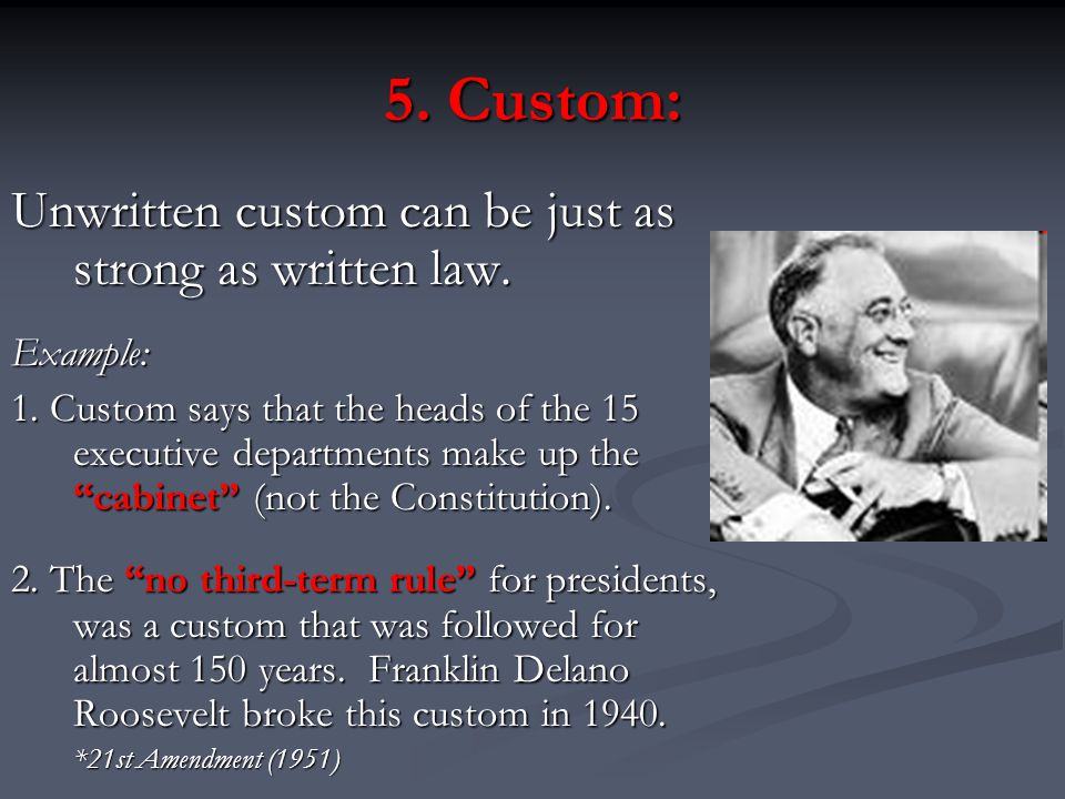5. Custom: Unwritten custom can be just as strong as written law.