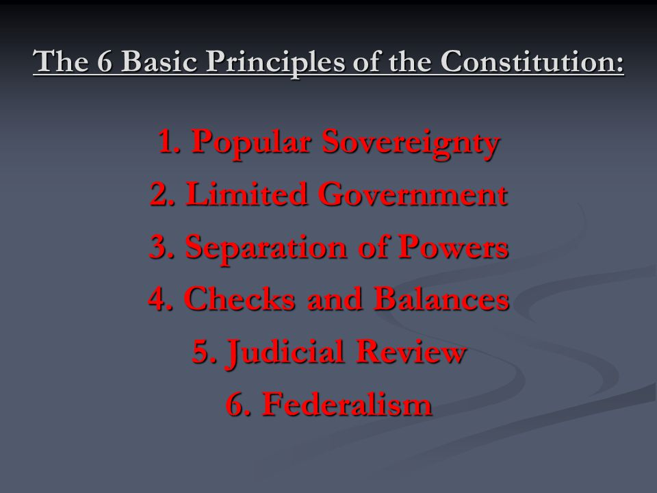 The 6 Basic Principles of the Constitution: