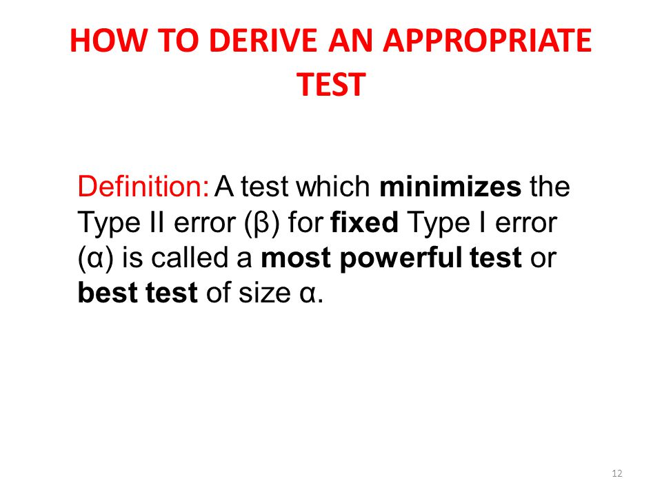 HOW TO DERIVE AN APPROPRIATE TEST