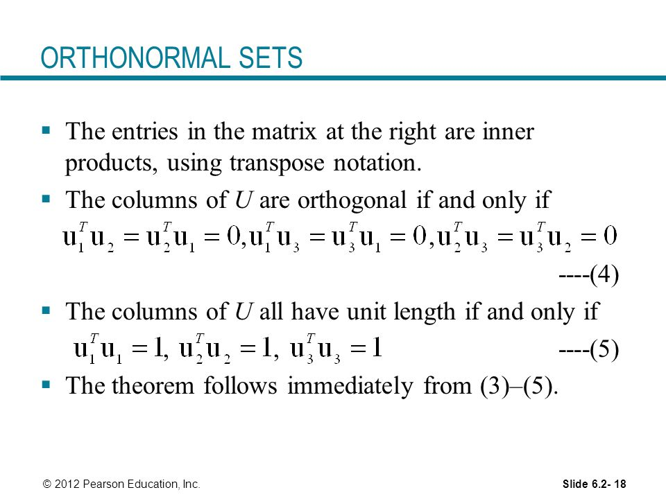 ORTHONORMAL SETS The entries in the matrix at the right are inner products, using transpose notation.