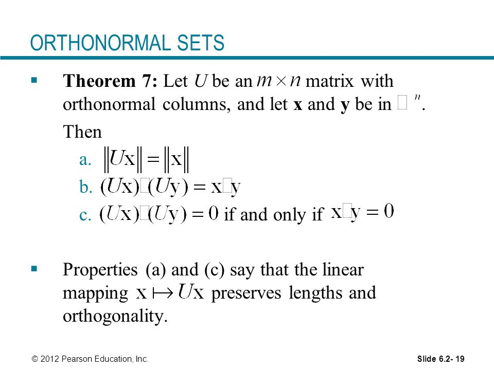 ORTHONORMAL SETS Theorem 7: Let U be an matrix with orthonormal columns, and let x and y be in .