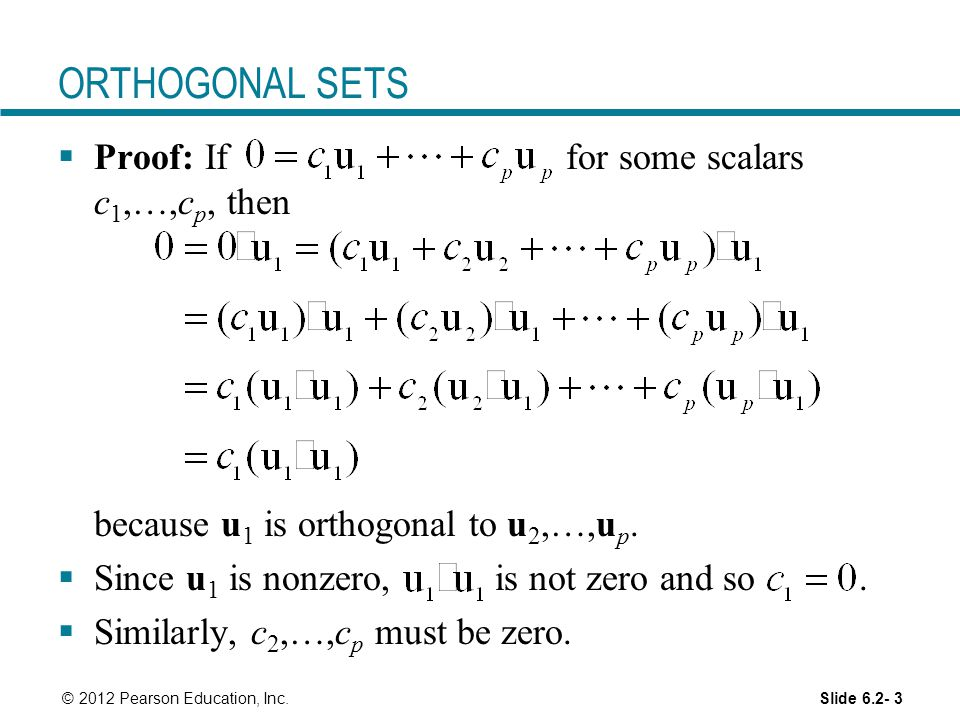 ORTHOGONAL SETS Proof: If for some scalars c1,…,cp, then