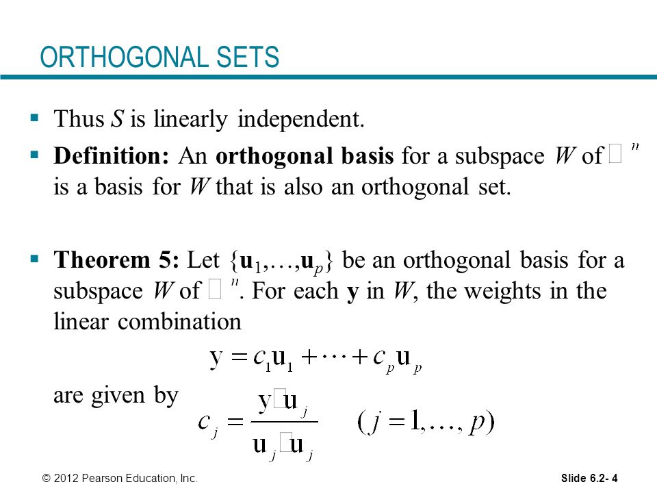 ORTHOGONAL SETS Thus S is linearly independent.