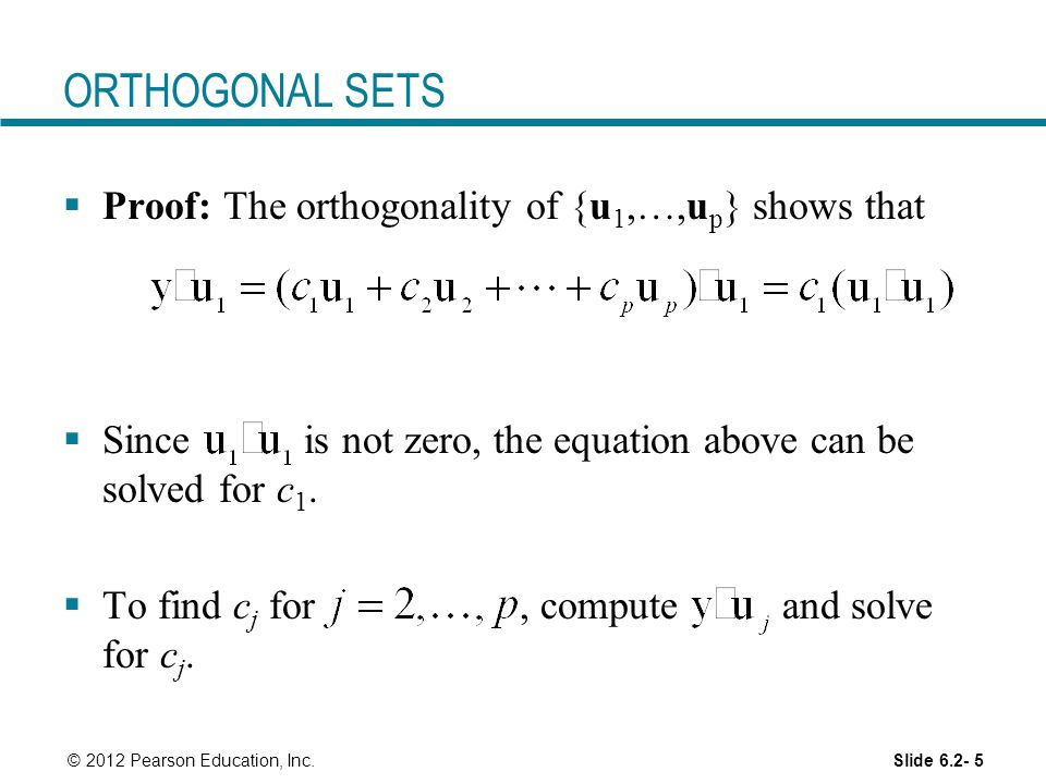 ORTHOGONAL SETS Proof: The orthogonality of {u1,…,up} shows that
