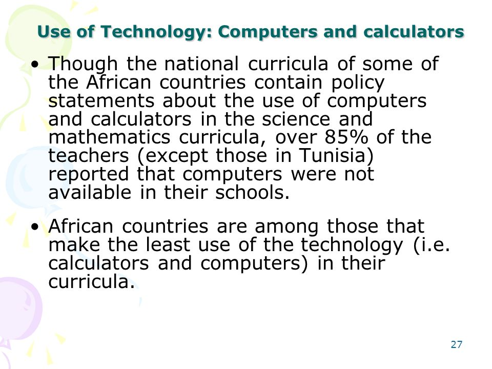 Use of Technology: Computers and calculators