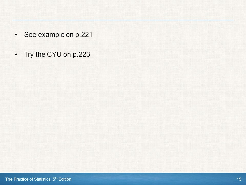 See example on p.221 Try the CYU on p.223