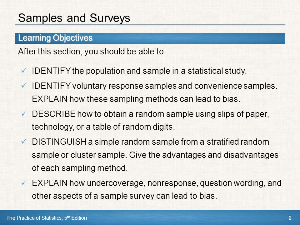 Samples and Surveys IDENTIFY the population and sample in a statistical study.