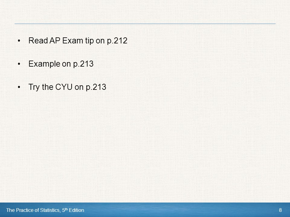 Read AP Exam tip on p.212 Example on p.213 Try the CYU on p.213
