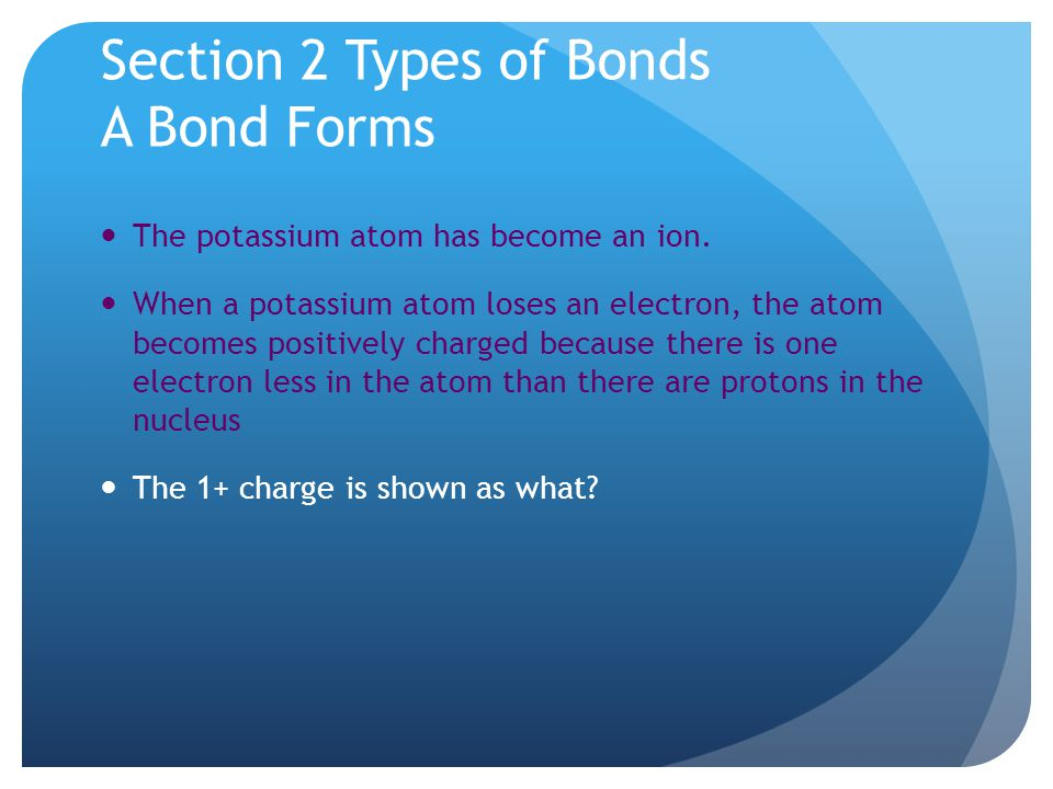 Section 2 Types of Bonds A Bond Forms