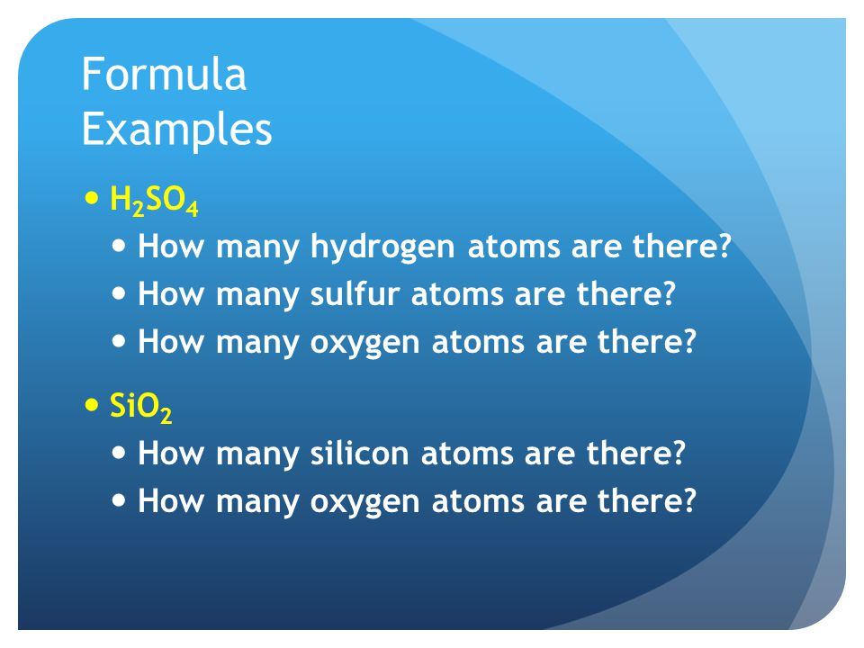 Formula Examples H2SO4 How many hydrogen atoms are there