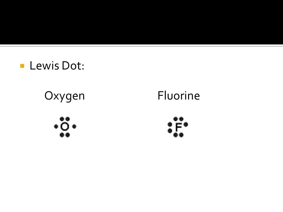 Lewis Dot Diagram For Oxygen And Fluorine Lewis Dot Diagram For