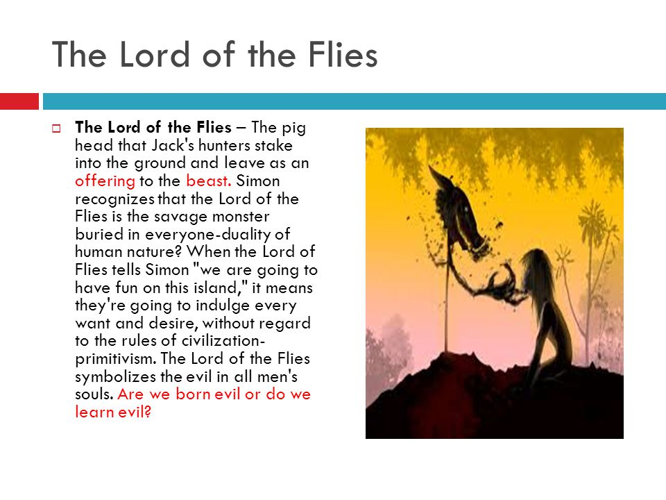 the source of evil in lord of the flies a novel by william golding What golding wanted to convey in his novel  2 simon vs lord of the flies (good vs evil)  this boy intuitively recognizes the sources of evil and spiritual .