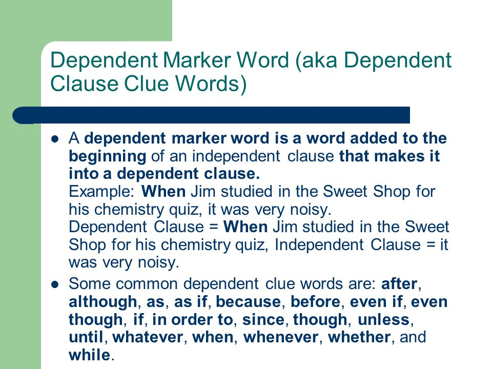 Dependent Marker Word (aka Dependent Clause Clue Words)