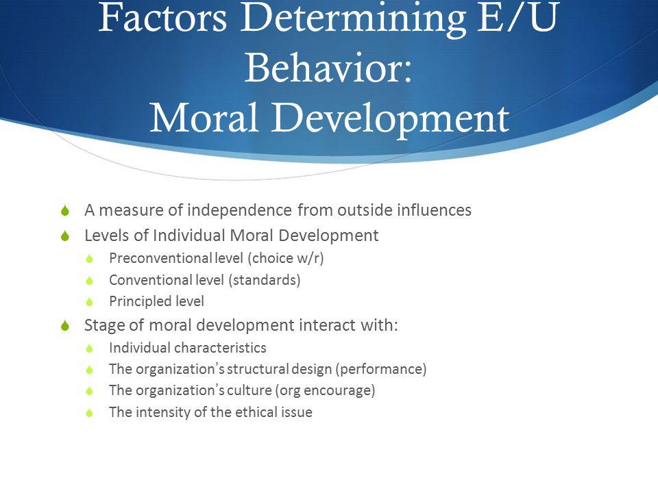 Factors Determining E/U Behavior: Moral Development