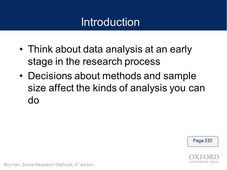 Introduction Think about data analysis at an early stage in the research process.