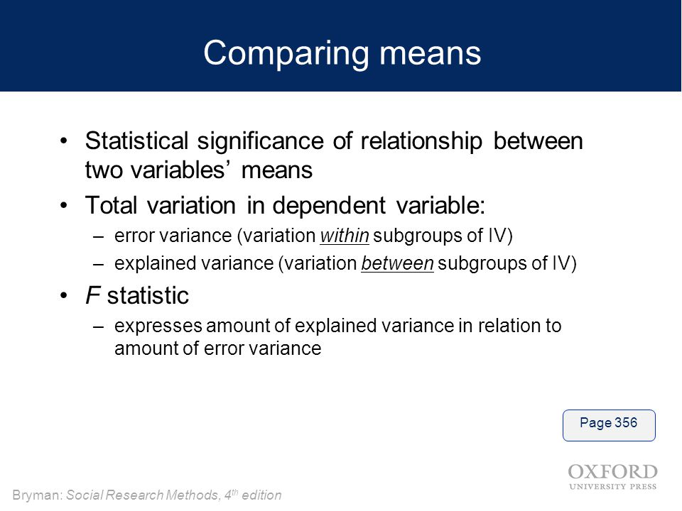 Comparing means Statistical significance of relationship between two variables' means. Total variation in dependent variable: