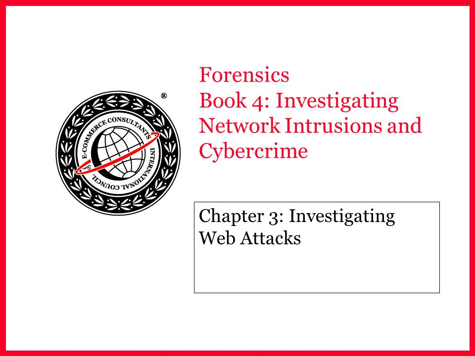 Forensics Book 4: Investigating Network Intrusions and Cybercrime