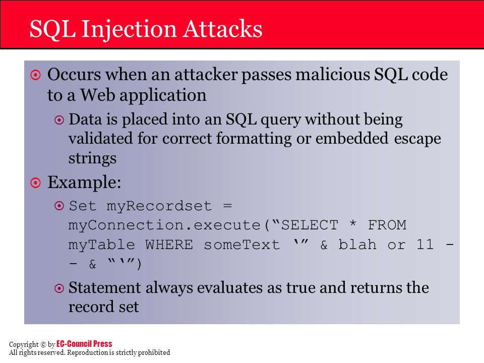 SQL Injection Attacks Occurs when an attacker passes malicious SQL code to a Web application.