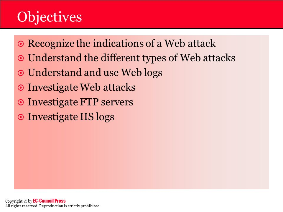 Objectives Recognize the indications of a Web attack