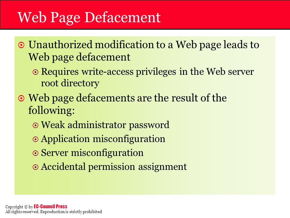 Web Page Defacement Unauthorized modification to a Web page leads to Web page defacement.
