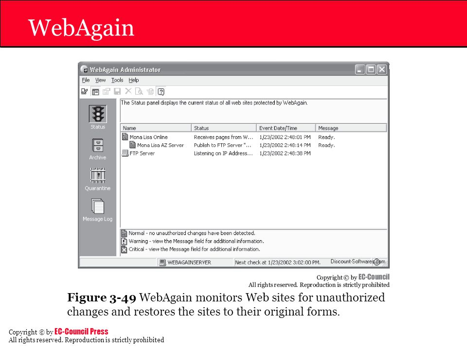 WebAgain Figure 3-49 WebAgain monitors Web sites for unauthorized changes and restores the sites to their original forms.