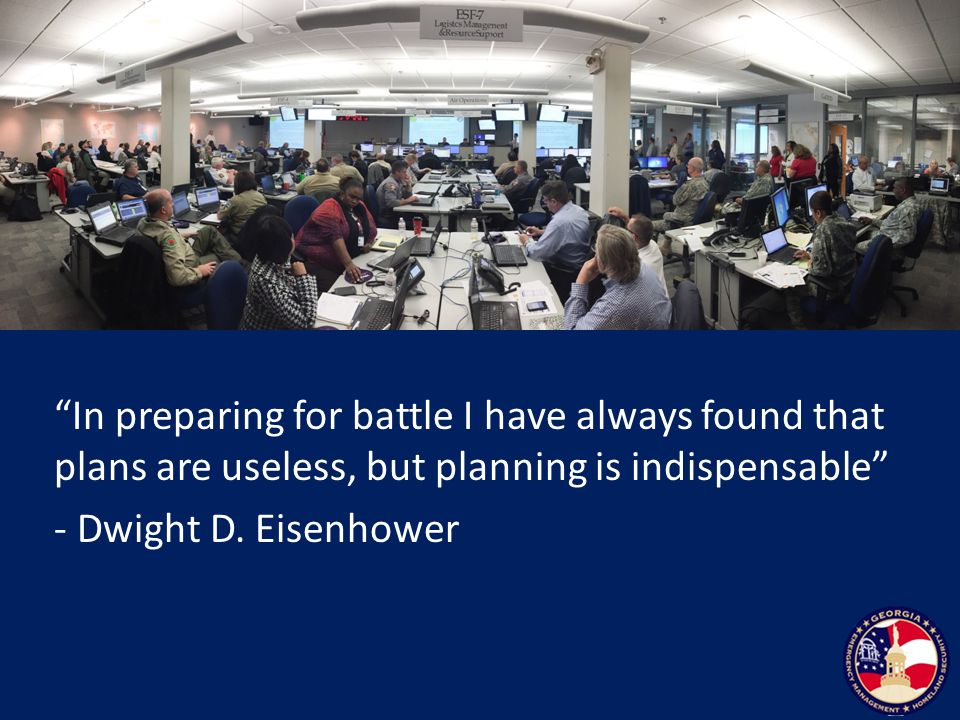 In preparing for battle I have always found that plans are useless, but planning is indispensable - Dwight D.