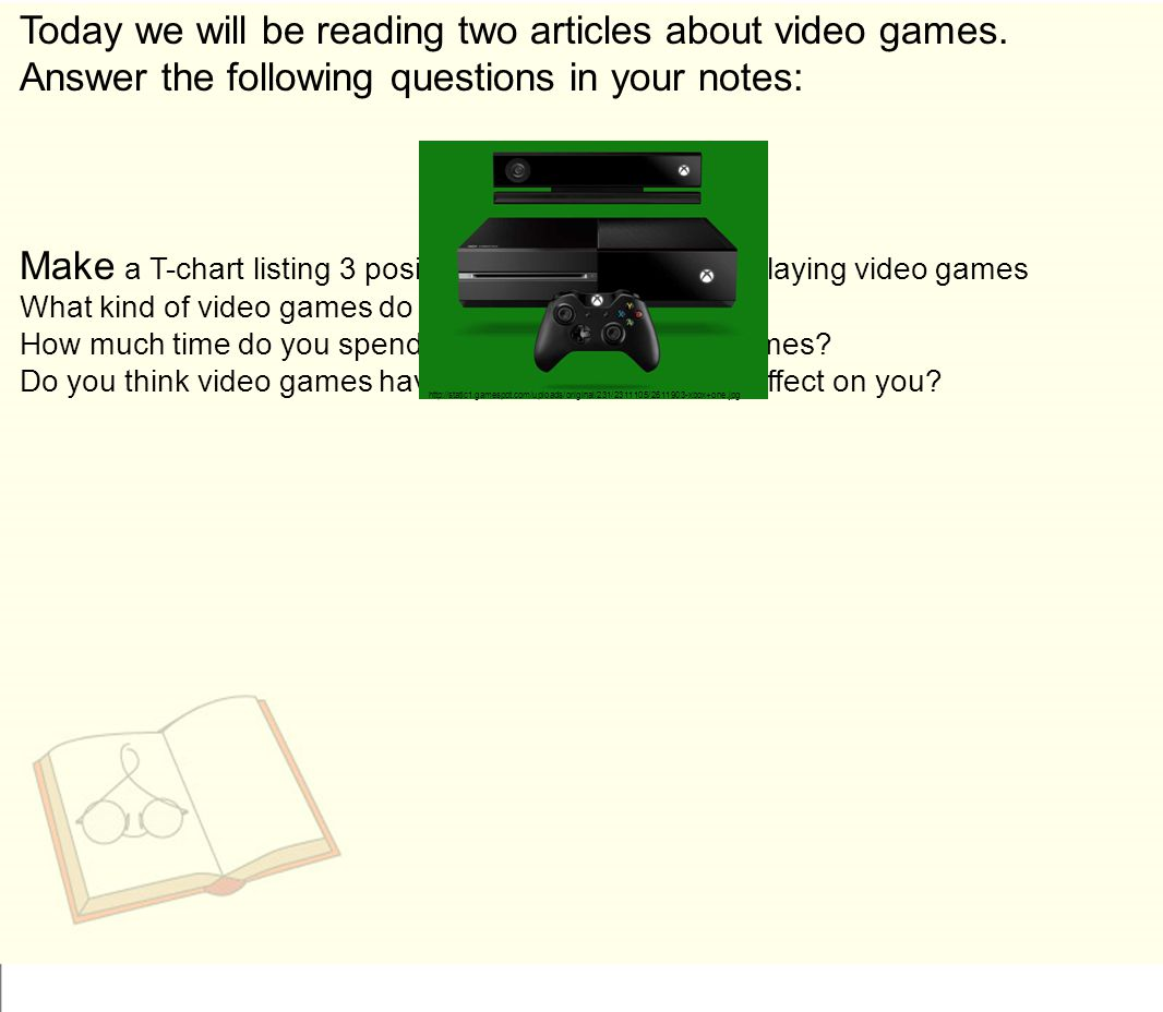 Today we will be reading two articles about video games