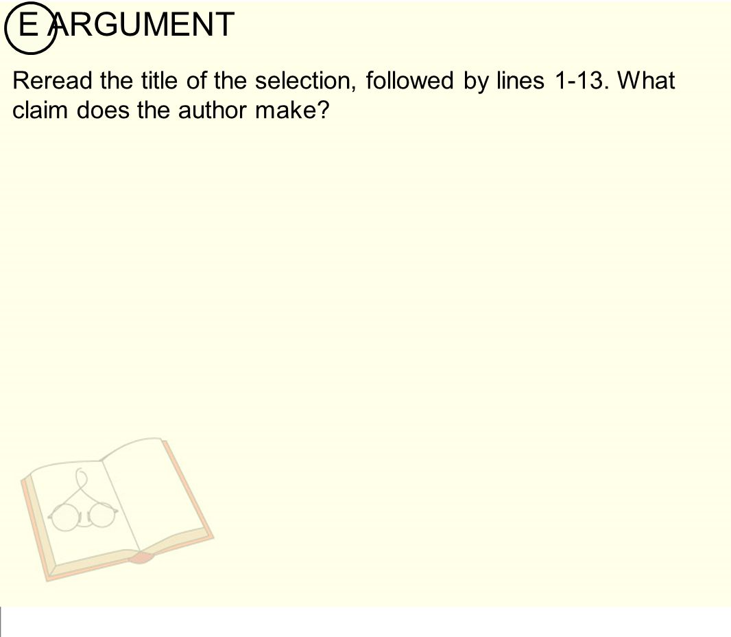 E ARGUMENT Reread the title of the selection, followed by lines 1-13.