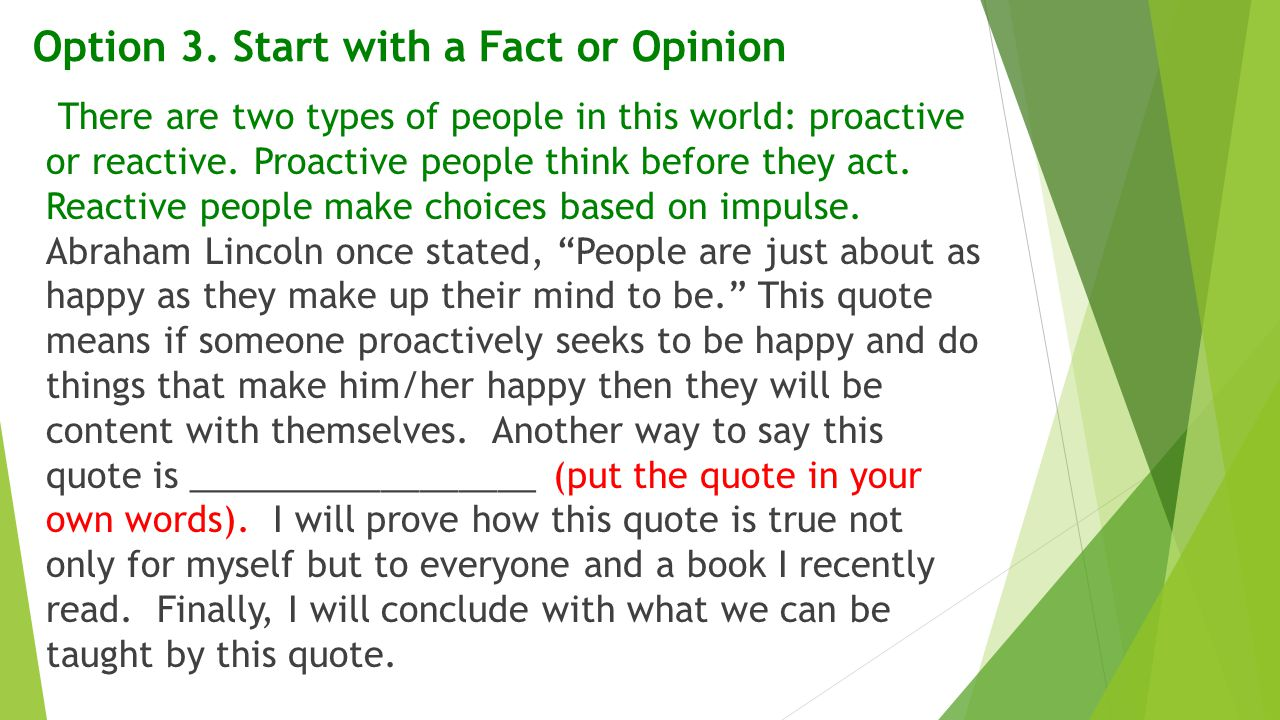 Option 3. Start with a Fact or Opinion