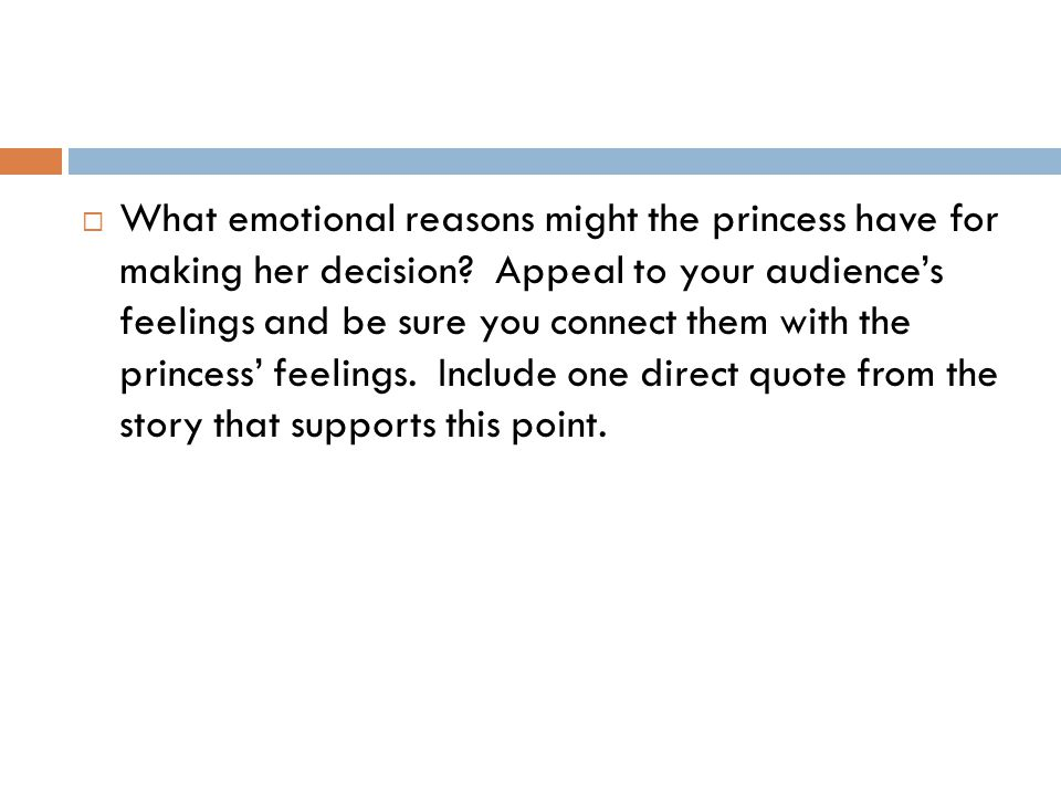What emotional reasons might the princess have for making her decision