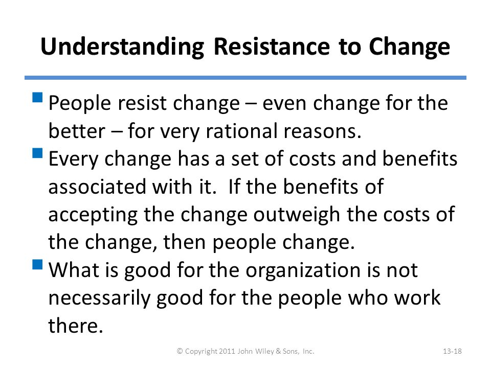 (cont'd) Costs and Benefits of Change