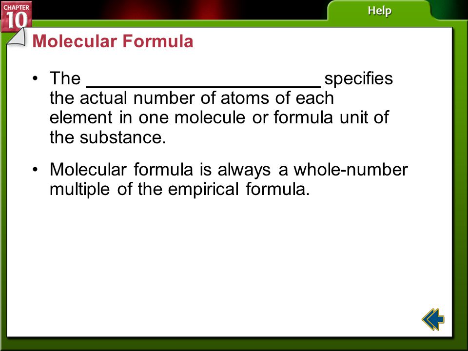 Molecular Formula The _______________________ specifies the actual number of atoms of each element in one molecule or formula unit of the substance.