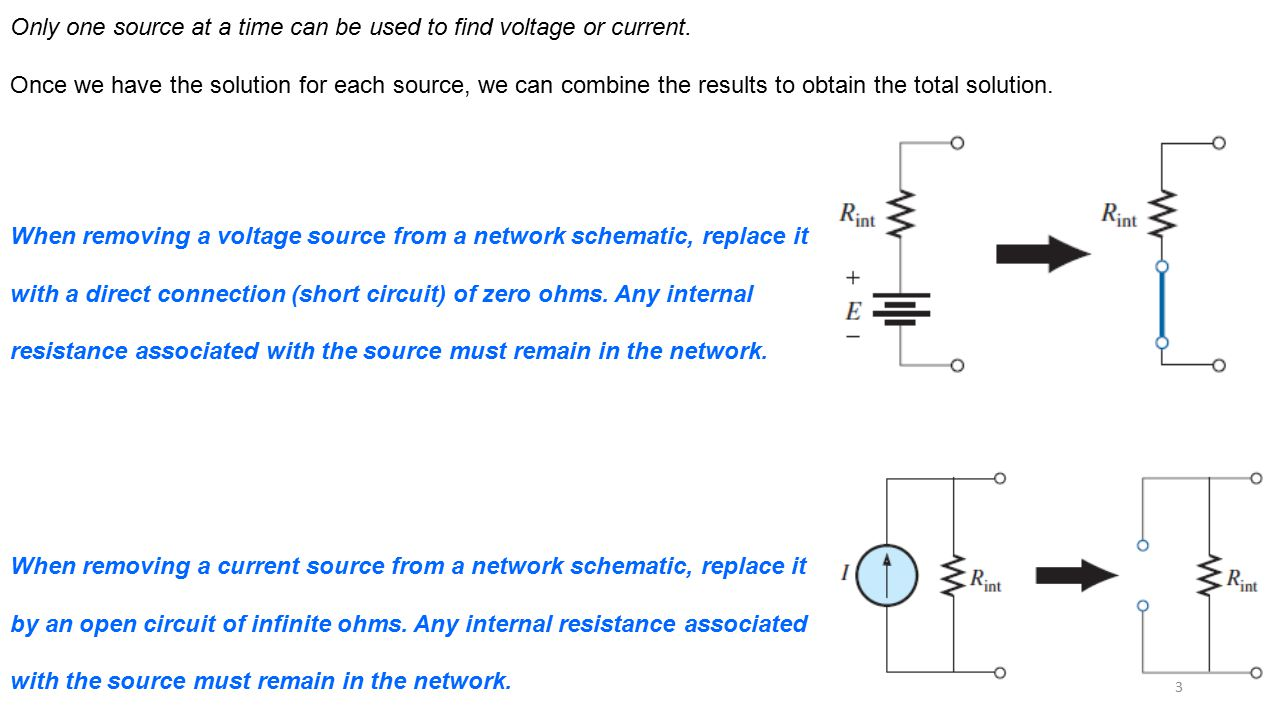 Only one source at a time can be used to find voltage or current.