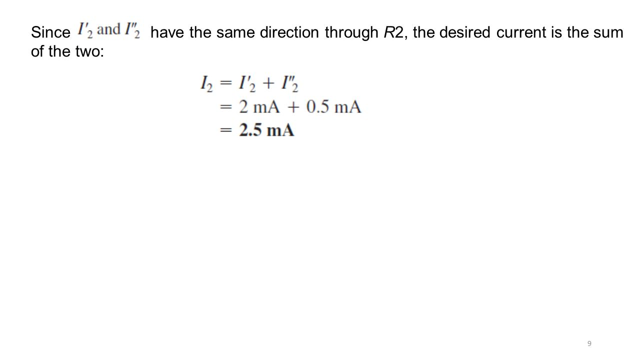 Since have the same direction through R2, the desired current is the sum of the two: