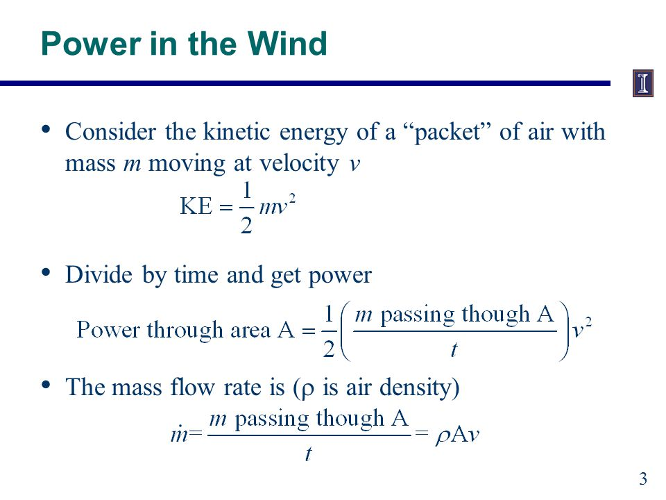 Power in the Wind Combining previous equations, Power in the wind