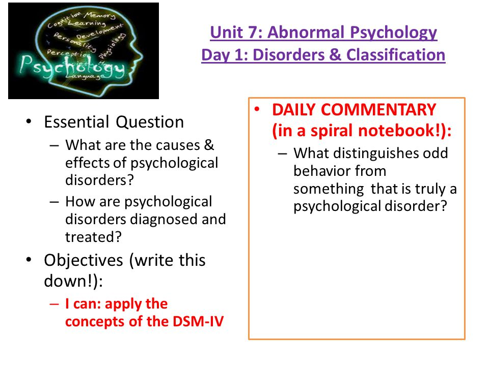 Unit 7: Abnormal Psychology Day 1: Disorders & Classification
