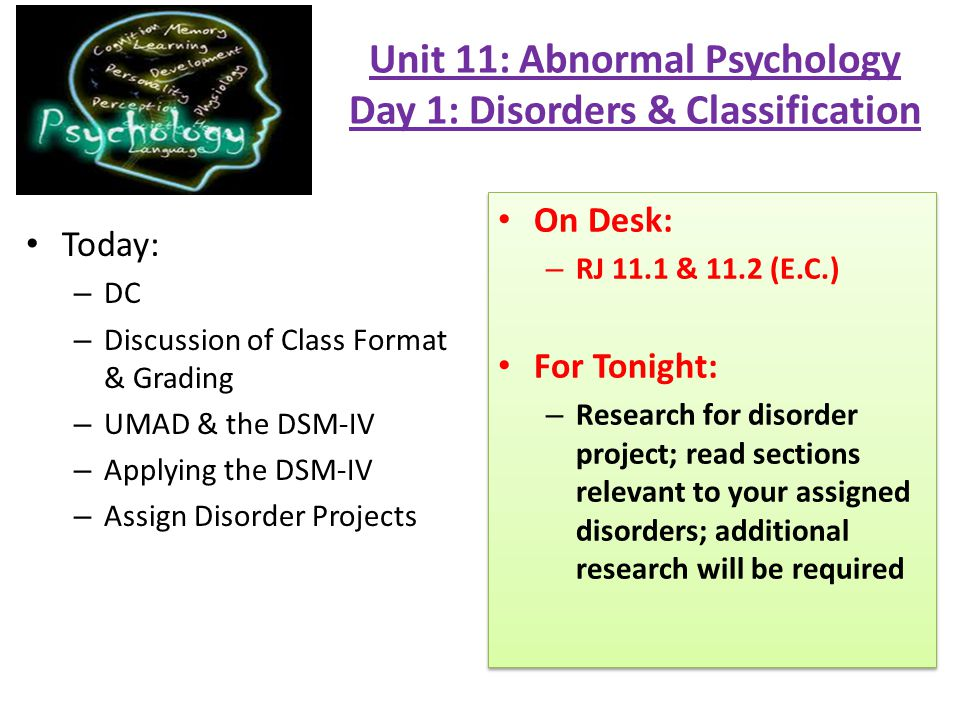 Unit 11: Abnormal Psychology Day 1: Disorders & Classification