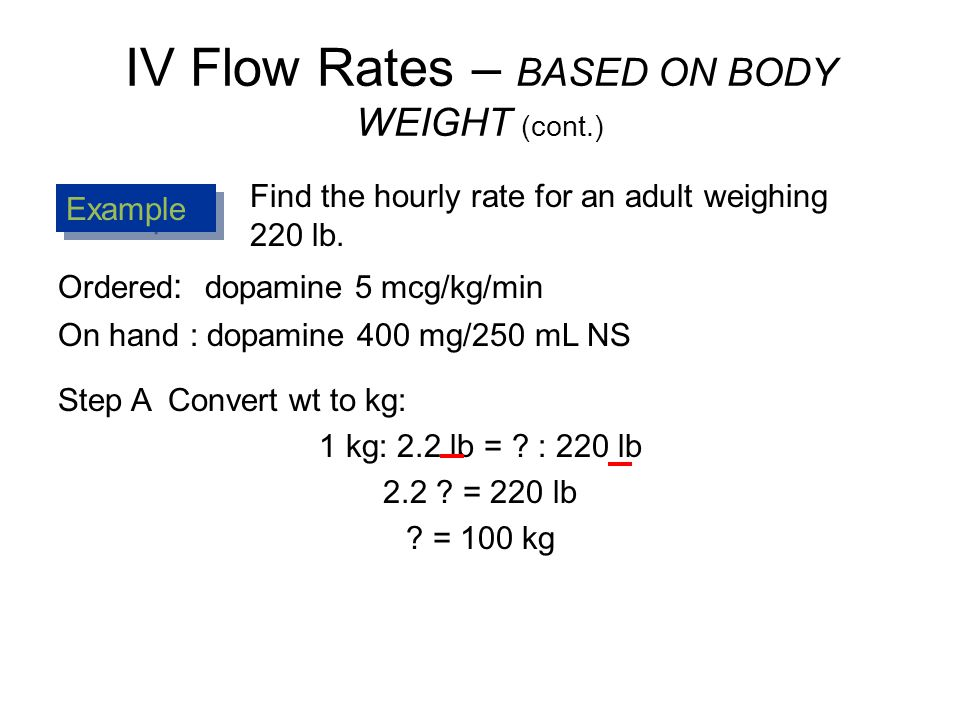 IV Flow Rates –BASED ON BODY WEIGHT - ppt video online download