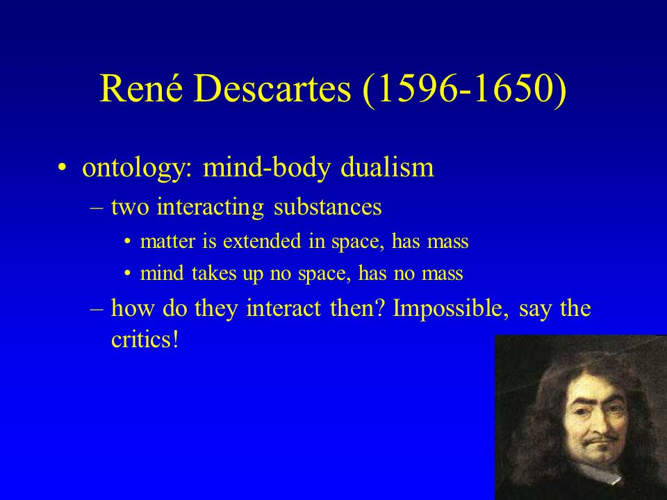 descartes arguments for substance dualism Descartes' argument for mind-body dualism  for a substance to lack dimensions altogether is for it to be in a completely different metaphysical category from.