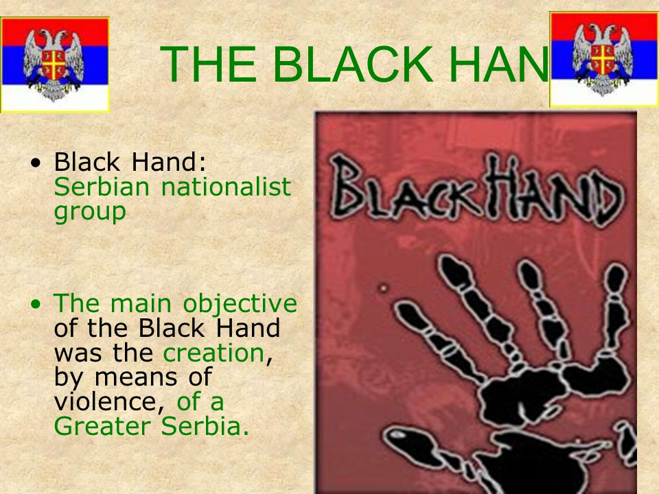THE BLACK HAND Black Hand: Serbian nationalist group