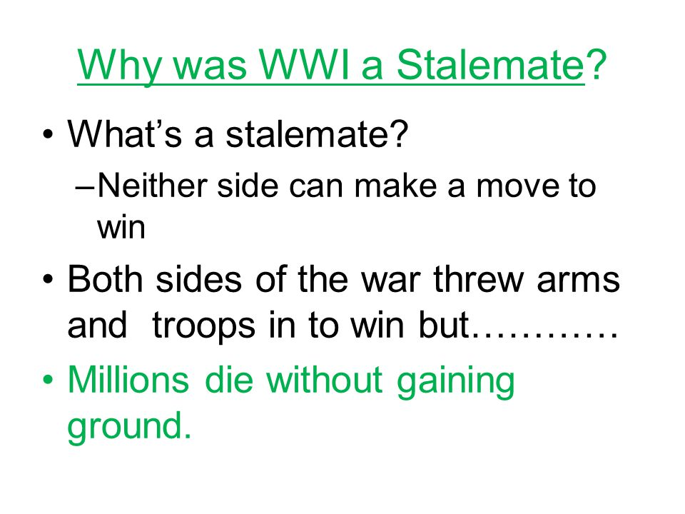 Why was WWI a Stalemate What's a stalemate