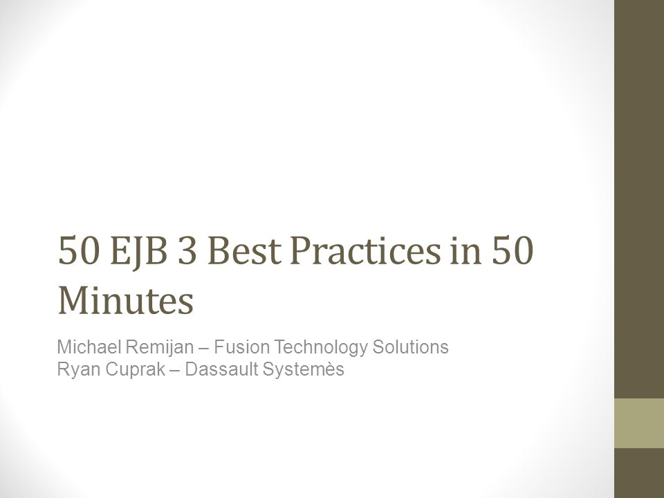 50 EJB 3 Best Practices in 50 Minutes